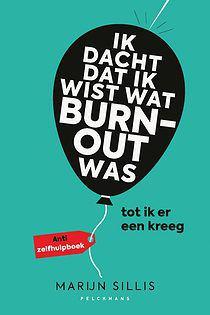 Marijn Sillis schreef een boek over zijn burn-out: 'Ik was mezelf al jaren aan het afbreken'
